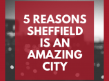 5 Reasons Sheffield is an Amazing City